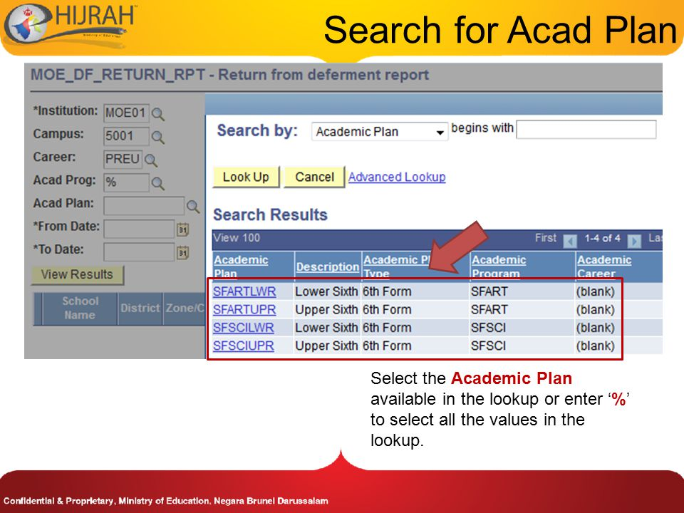 Select the Academic Plan available in the lookup or enter '%' to select all the values in the lookup.