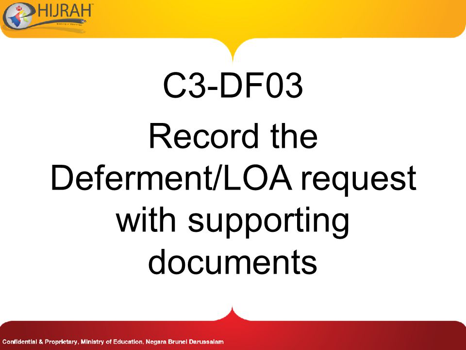 C3-DF03 Record the Deferment/LOA request with supporting documents
