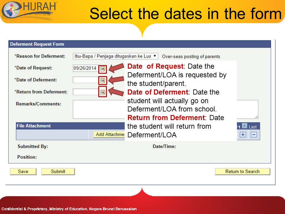 Select the dates in the form Date of Request: Date the Deferment/LOA is requested by the student/parent.