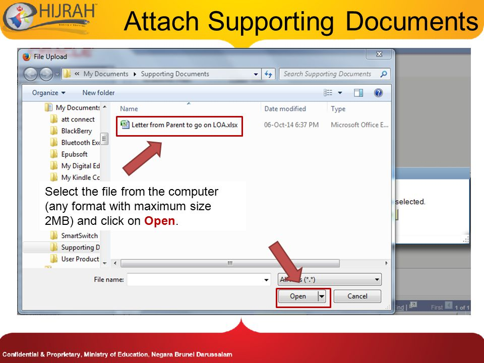 Attach Supporting Documents Select the file from the computer (any format with maximum size 2MB) and click on Open.