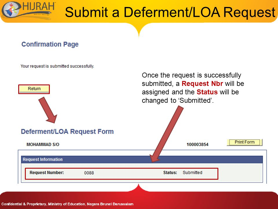 Submit a Deferment/LOA Request Once the request is successfully submitted, a Request Nbr will be assigned and the Status will be changed to 'Submitted'.