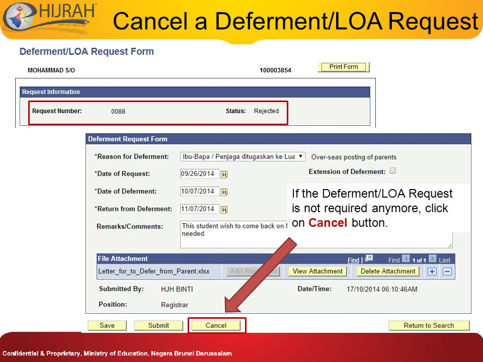 Cancel a Deferment/LOA Request If the Deferment/LOA Request is not required anymore, click on Cancel button.
