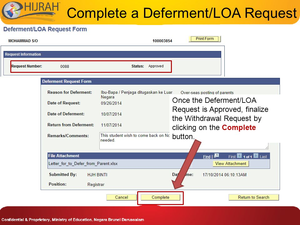 Complete a Deferment/LOA Request Once the Deferment/LOA Request is Approved, finalize the Withdrawal Request by clicking on the Complete button.