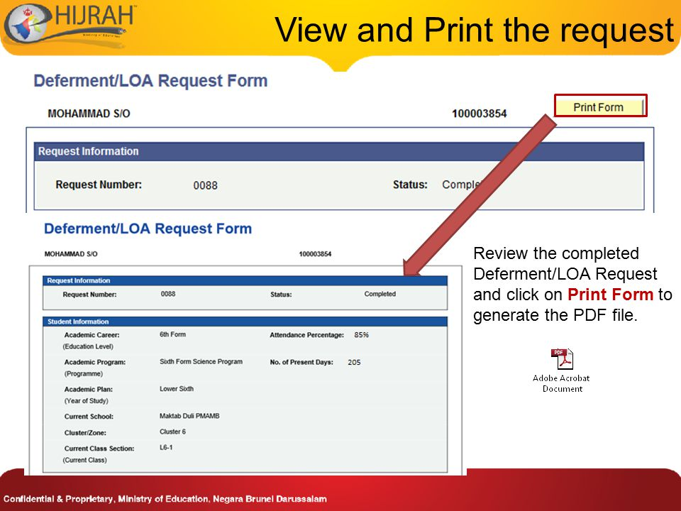 View and Print the request Review the completed Deferment/LOA Request and click on Print Form to generate the PDF file.