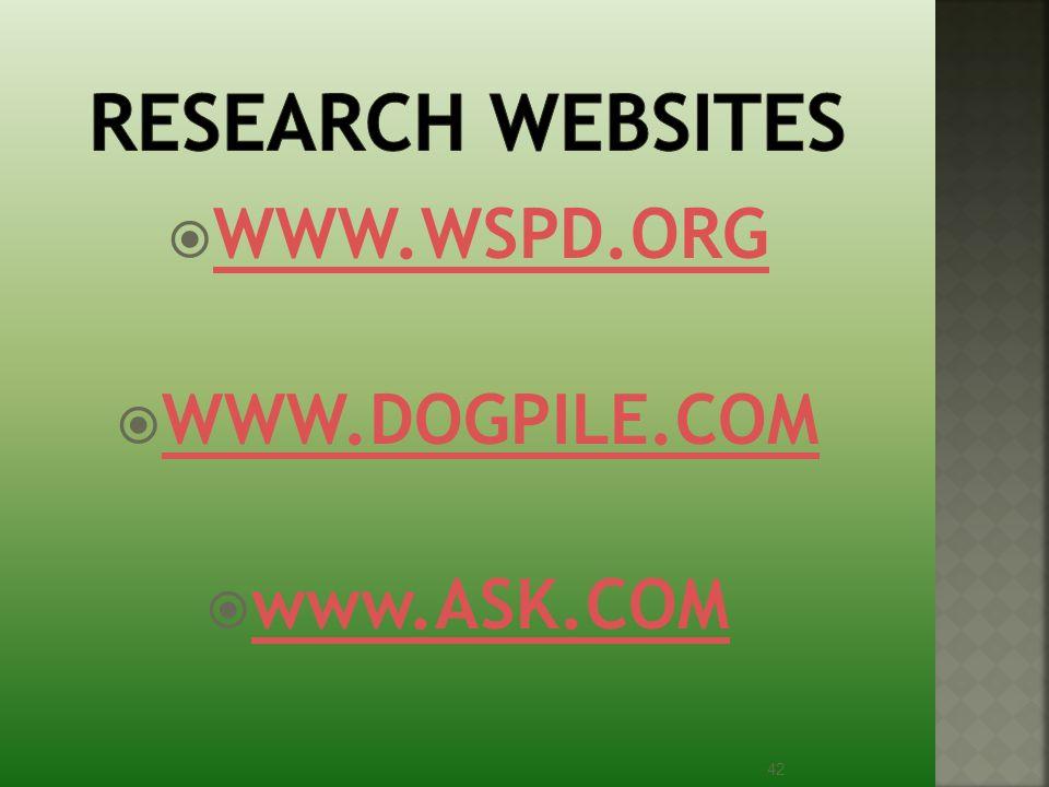  WWW.WSPD.ORG WWW.WSPD.ORG  WWW.DOGPILE.COM WWW.DOGPILE.COM  www.ASK.COM www.ASK.COM 42