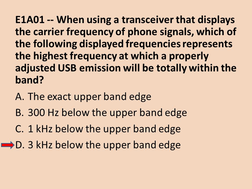 E1A01 -- When using a transceiver that displays the carrier frequency of phone signals, which of the following displayed frequencies represents the hi