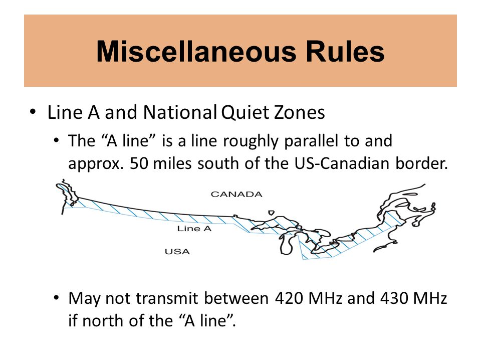 """Miscellaneous Rules Line A and National Quiet Zones The """"A line"""" is a line roughly parallel to and approx. 50 miles south of the US-Canadian border. M"""