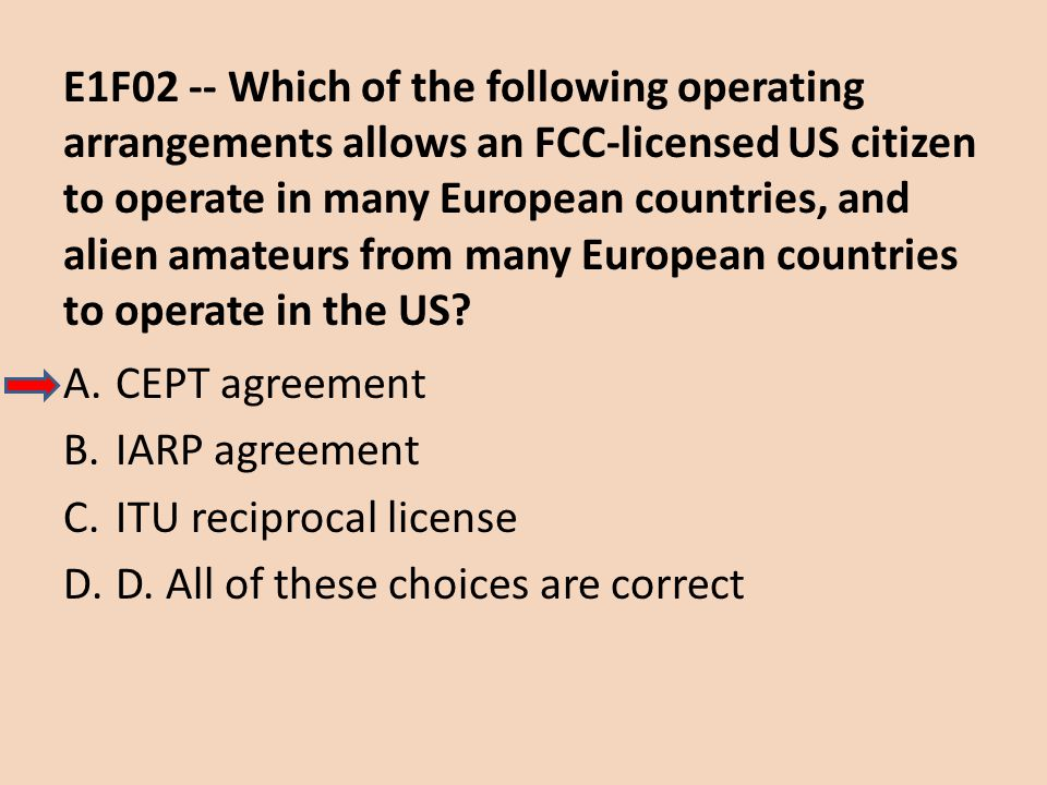 E1F02 -- Which of the following operating arrangements allows an FCC-licensed US citizen to operate in many European countries, and alien amateurs fro