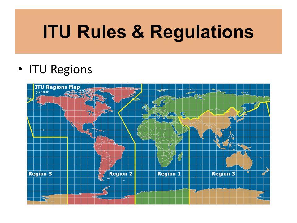 ITU Rules & Regulations ITU Regions