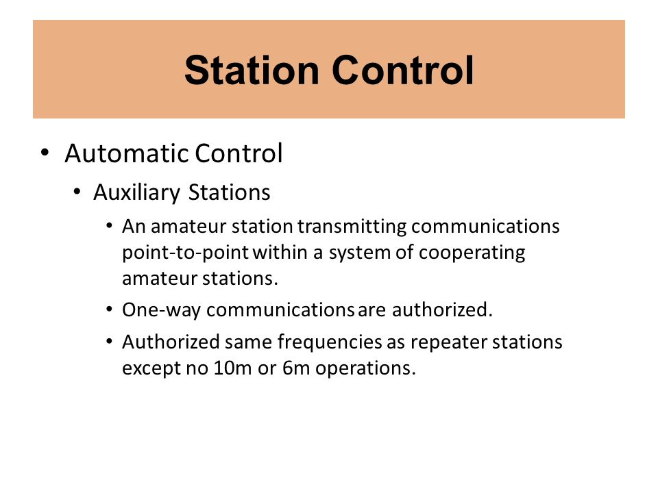 Station Control Automatic Control Auxiliary Stations An amateur station transmitting communications point-to-point within a system of cooperating amat