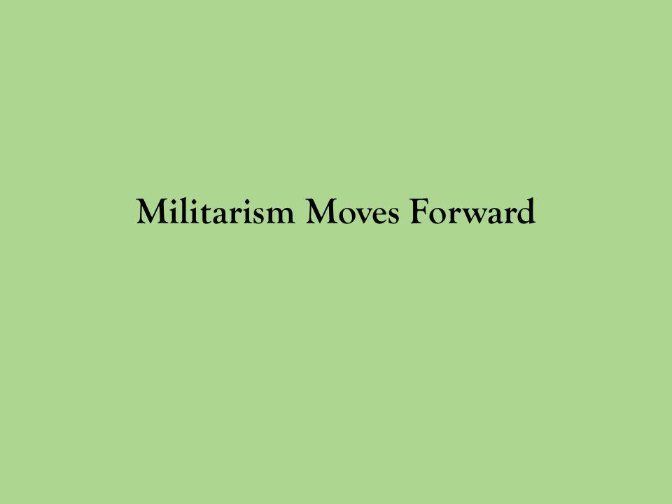 Militarism Moves Forward