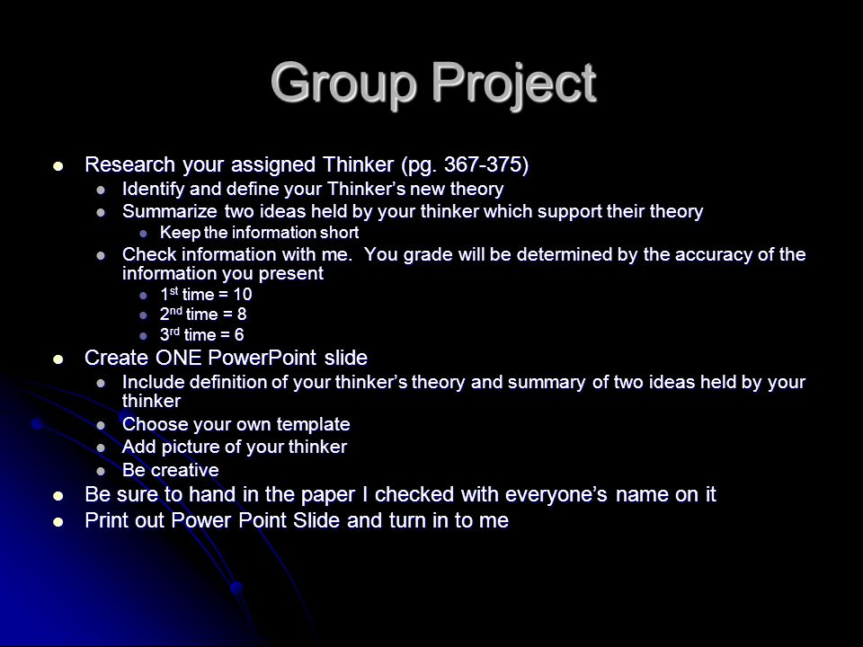 Group Project Research your assigned Thinker (pg. 367-375) Research your assigned Thinker (pg. 367-375) Identify and define your Thinker's new theory