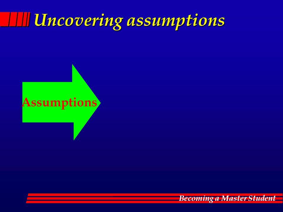 Uncovering assumptions Assumptions