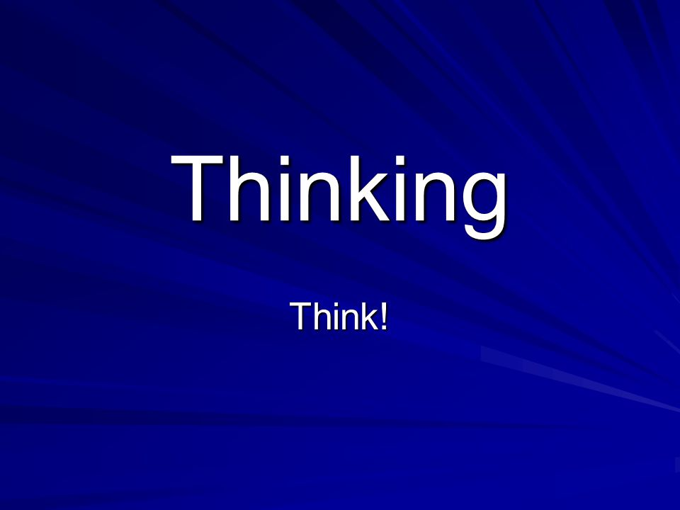 Thinking Think!