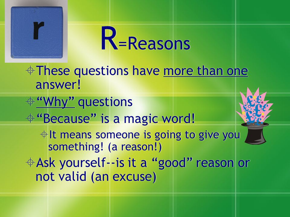 R =Reasons  These questions have more than one answer.