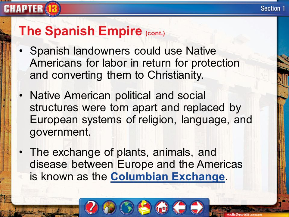 Section 1 Spanish landowners could use Native Americans for labor in return for protection and converting them to Christianity. Native American politi