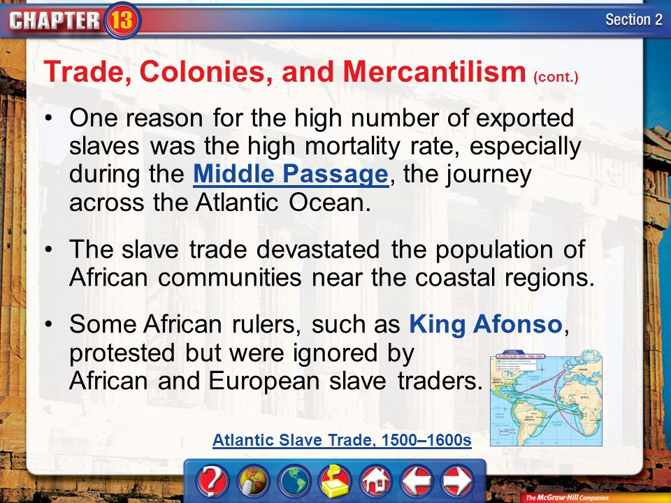 Section 2 One reason for the high number of exported slaves was the high mortality rate, especially during the Middle Passage, the journey across the