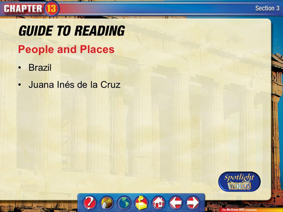 Section 3-Key Terms People and Places Brazil Juana Inés de la Cruz