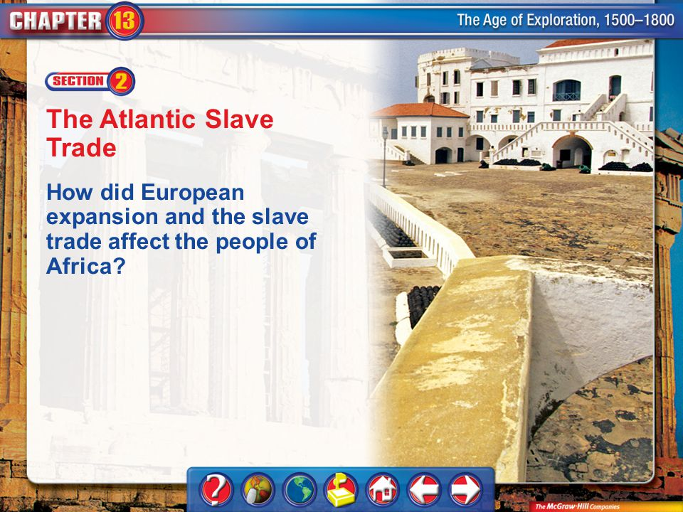Section 2 Trade, Colonies, and Mercantilism The slave trade increased as enslaved Africans were brought to the Americas.
