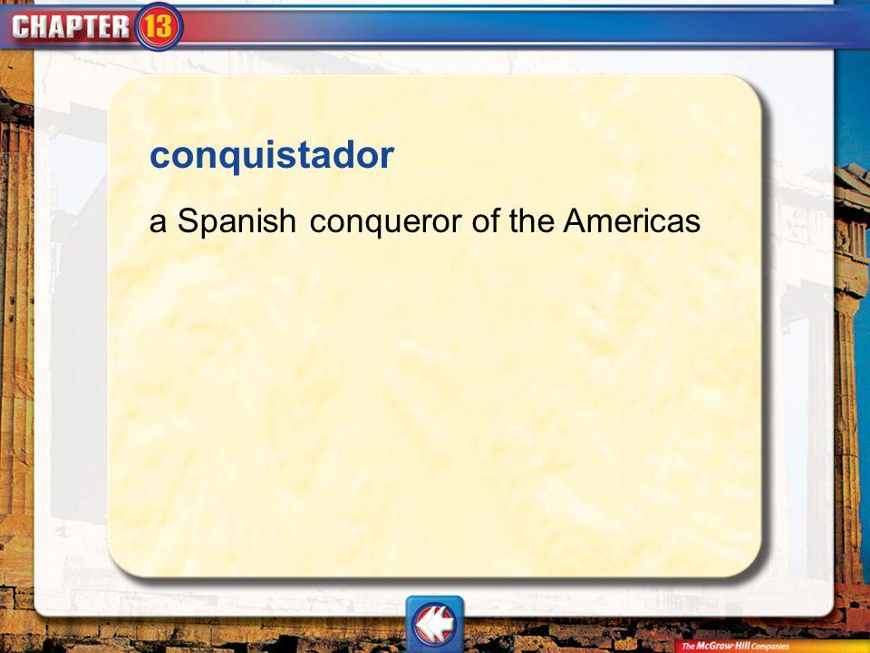 Vocab1 conquistador a Spanish conqueror of the Americas