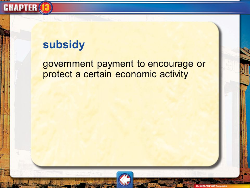 Vocab9 subsidy government payment to encourage or protect a certain economic activity