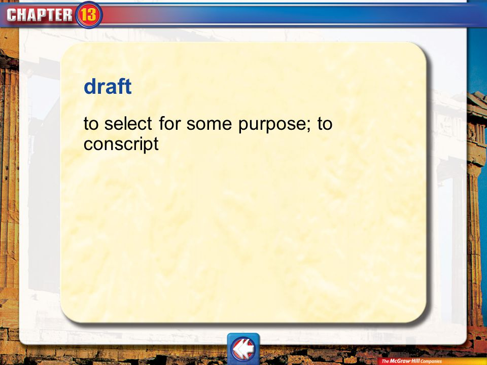 Vocab21 draft to select for some purpose; to conscript