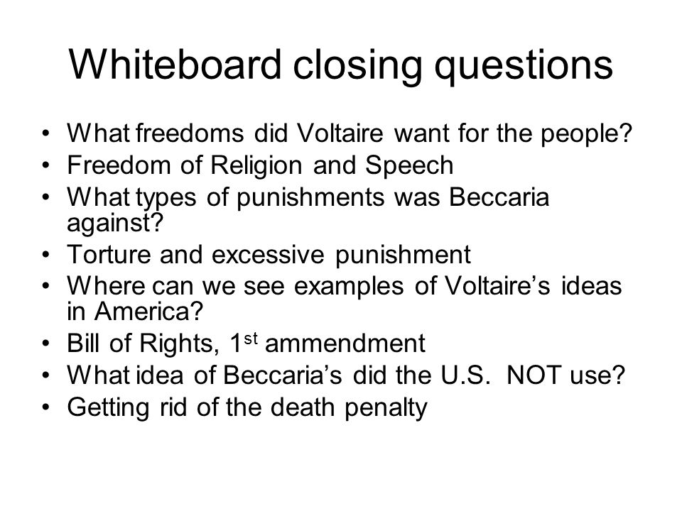 Whiteboard closing questions What freedoms did Voltaire want for the people.