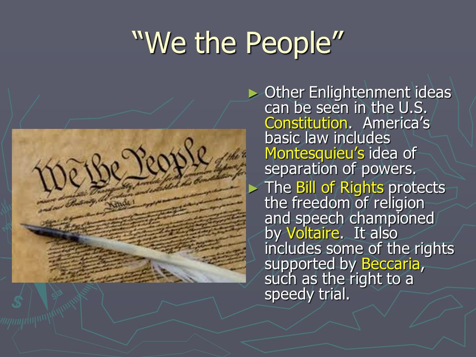 We the People ► Other Enlightenment ideas can be seen in the U.S.