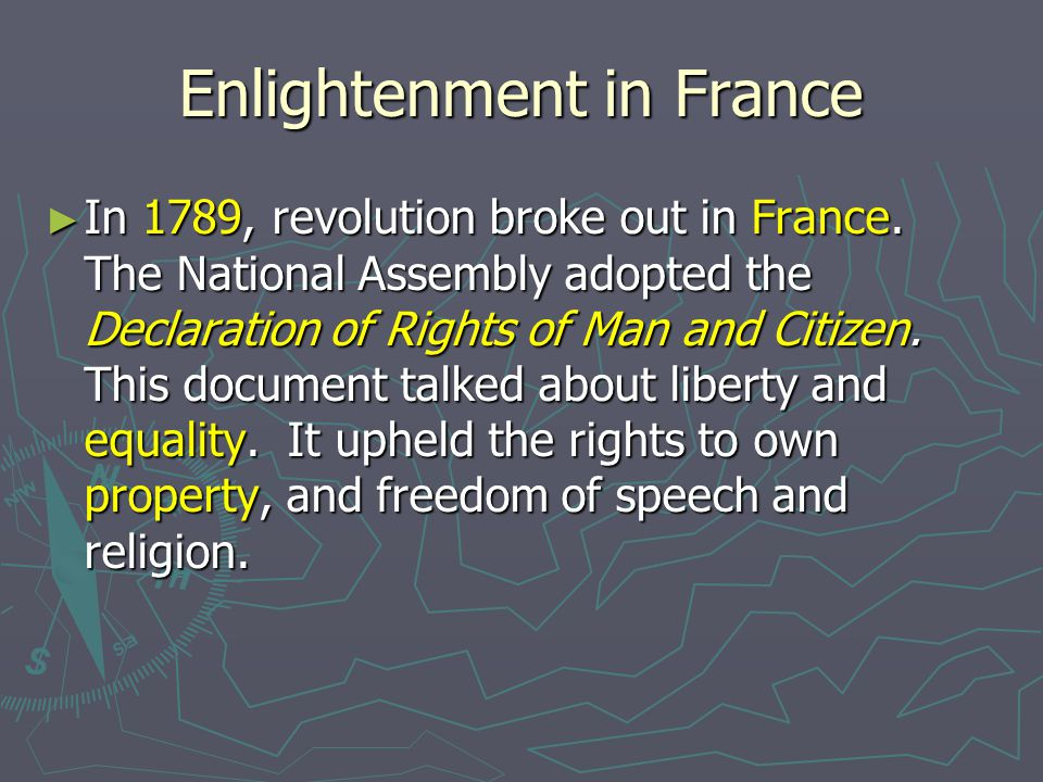 Enlightenment in France ► In 1789, revolution broke out in France.