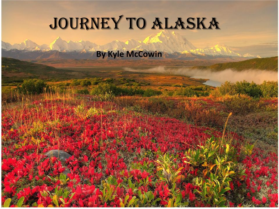 Journey To Alaska By Kyle McCowin