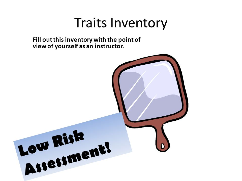 Traits Inventory Fill out this inventory with the point of view of yourself as an instructor.