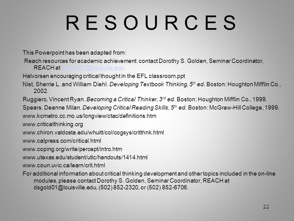 R E S O U R C E S This Powerpoint has been adapted from: Reach resources for academic achievement: contact Dorothy S. Golden, Seminar Coordinator, REA