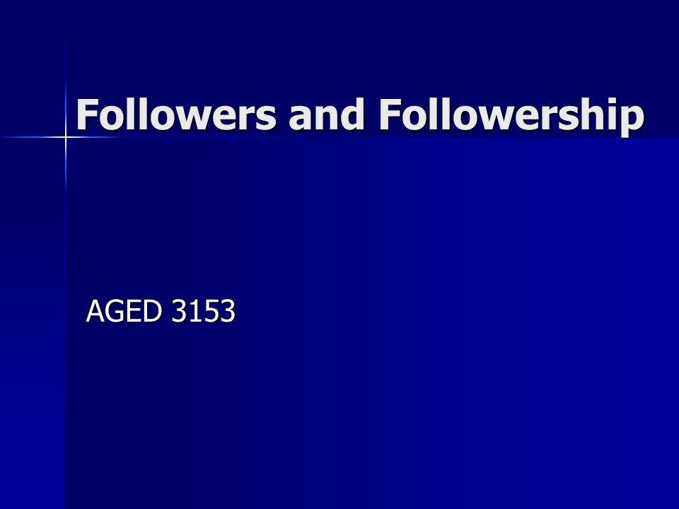 Followers and Followership AGED 3153