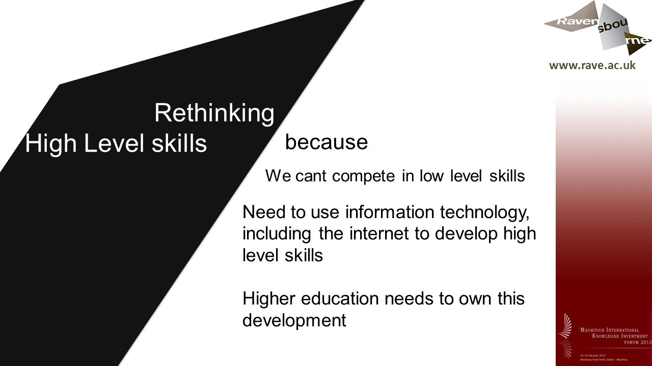 We cant compete in low level skills Rethinking High Level skills Need to use information technology, including the internet to develop high level skil