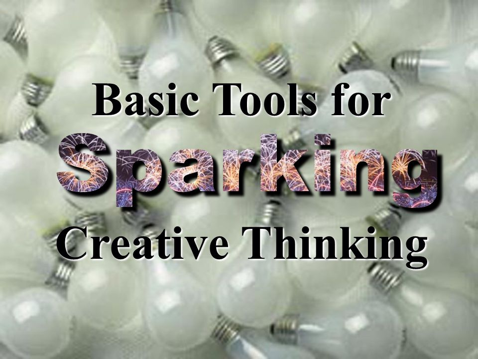 Basic Tools for Creative Thinking