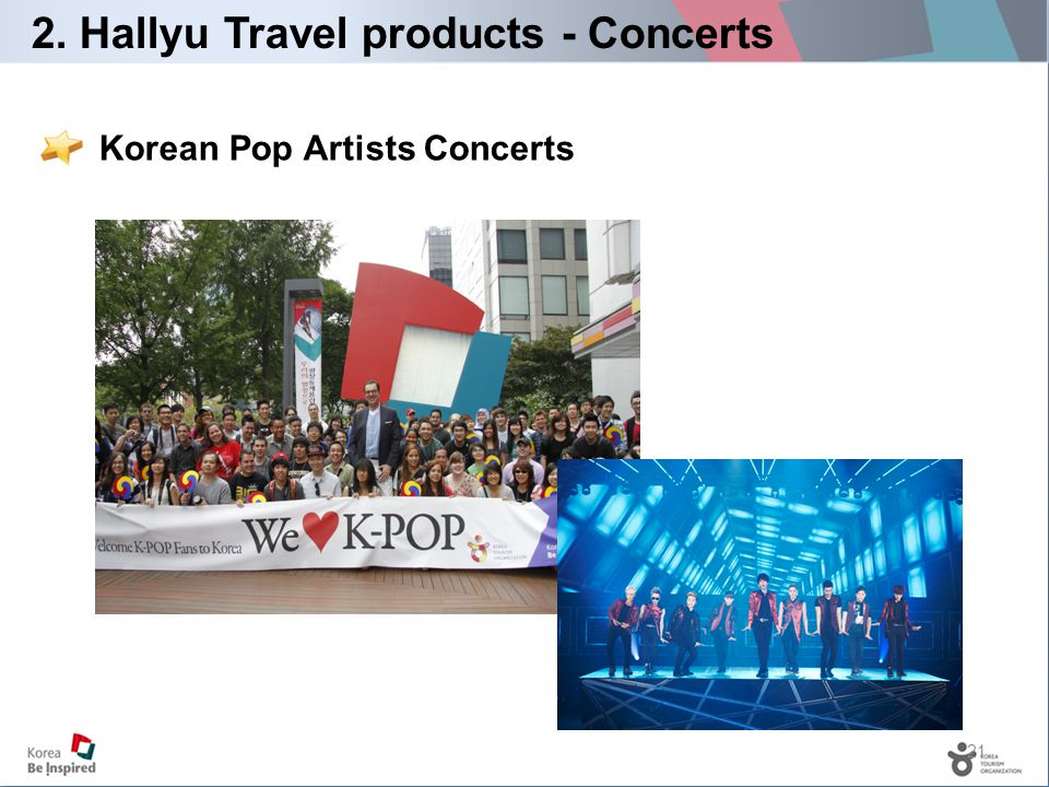 21 Korean Pop Artists Concerts 2. Hallyu Travel products - Concerts