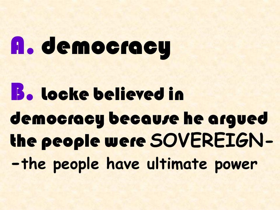 A. democracy B.