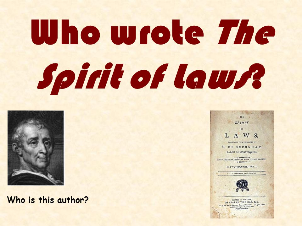 Who wrote The Spirit of Laws Who is this author