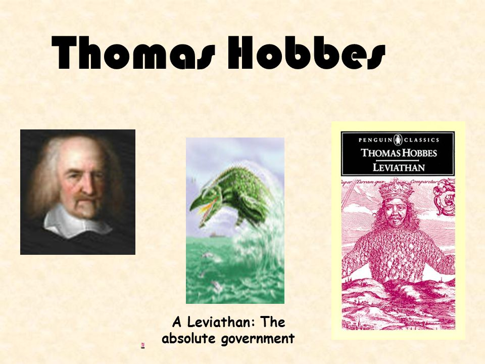 Thomas Hobbes A Leviathan: The absolute government