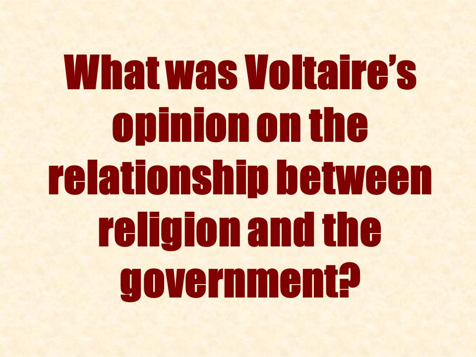 What was Voltaire's opinion on the relationship between religion and the government