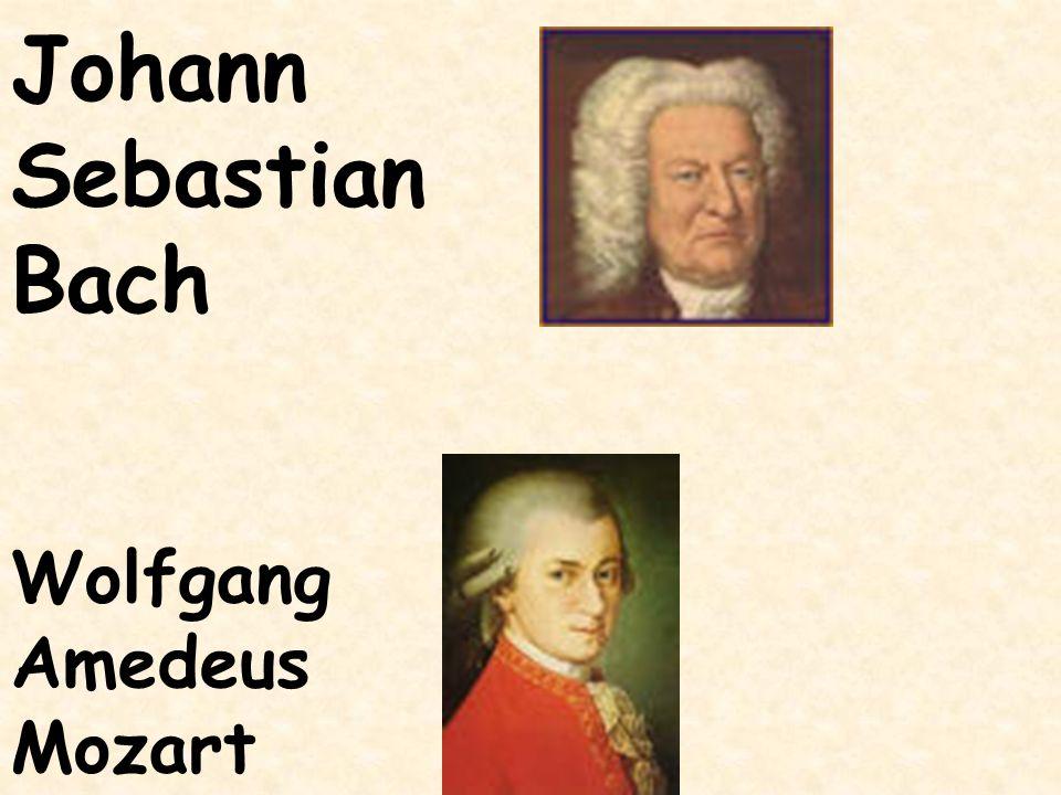 Johann Sebastian Bach Wolfgang Amedeus Mozart