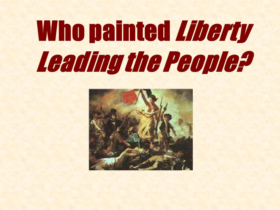 Who painted Liberty Leading the People