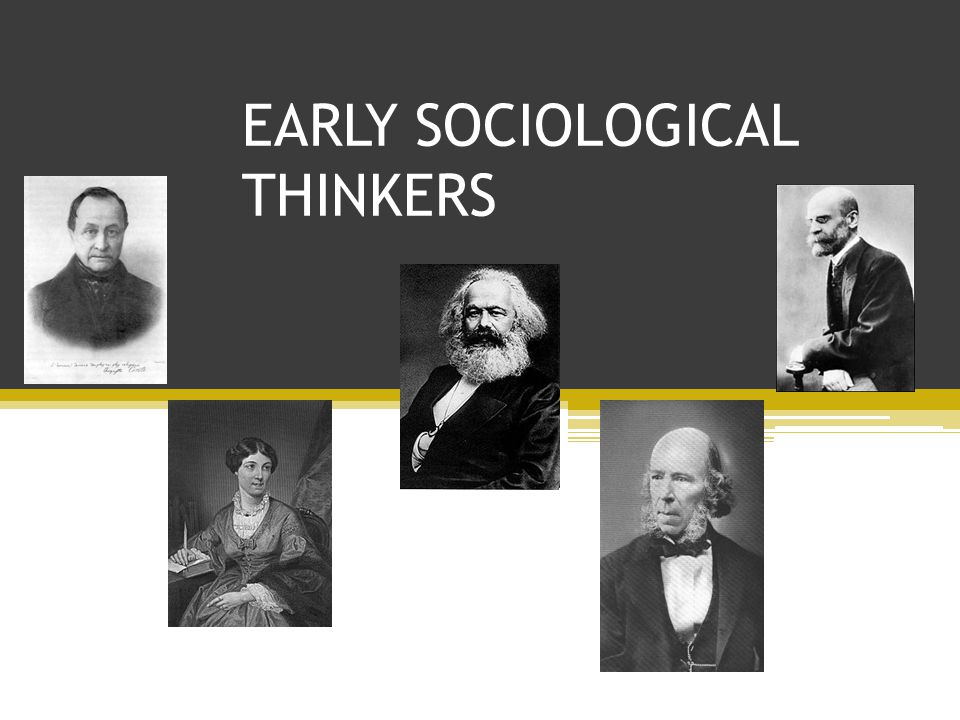 EARLY SOCIOLOGICAL THINKERS