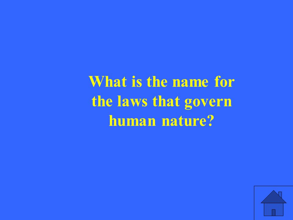 What is the name for the laws that govern human nature?