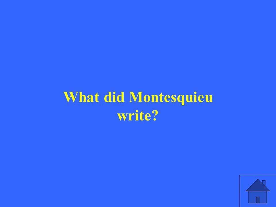 What did Montesquieu write?
