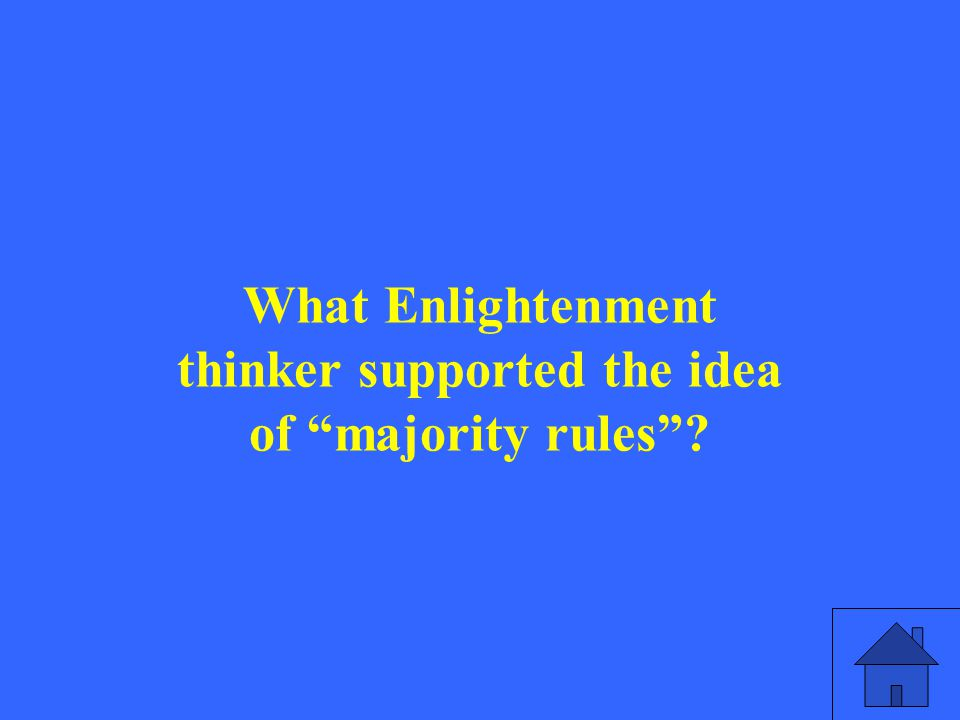 What Enlightenment thinker supported the idea of majority rules ?