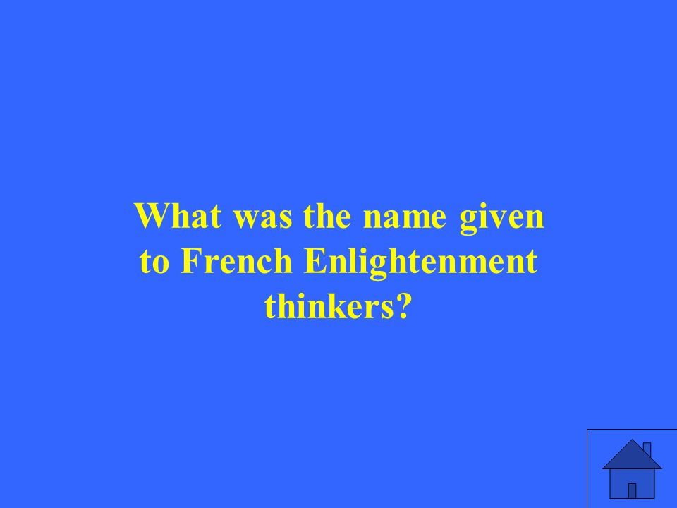 What was the name given to French Enlightenment thinkers