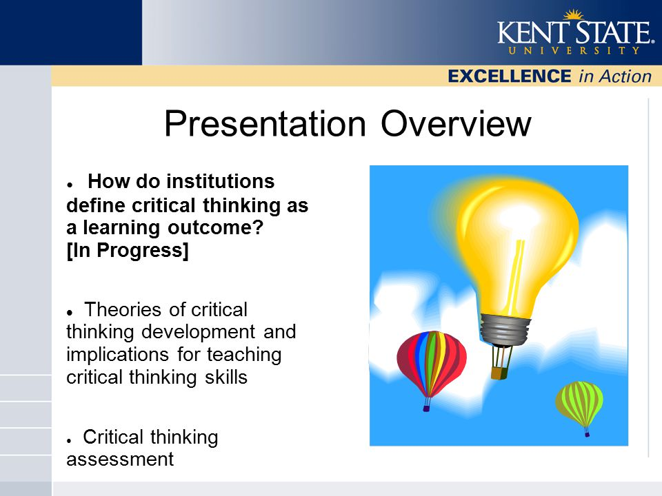 Presentation Overview ● How do institutions define critical thinking as a learning outcome.