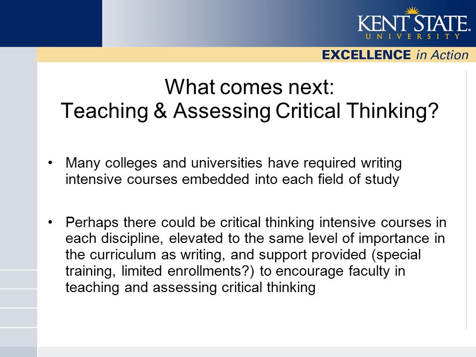 What comes next: Teaching & Assessing Critical Thinking.