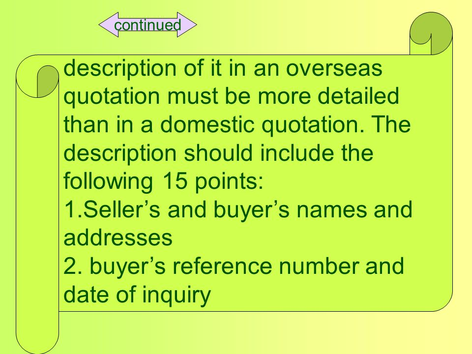 description of it in an overseas quotation must be more detailed than in a domestic quotation.